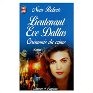 9782290047569: Lieutenant Eve Dallas. C�r�monie du crime