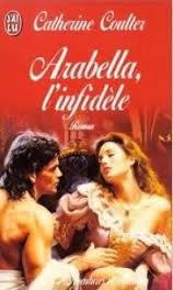 Arabella, l'infidèle: Catherine-R Coulter