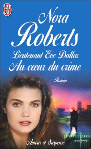 9782290049181: Lieutenant Eve Dallas. Au coeur du crime