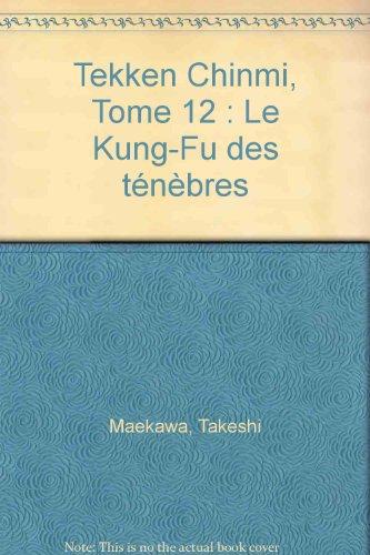 9782290051245: Tekken Chinmi, Tome 12 : Le Kung-Fu des t�n�bres