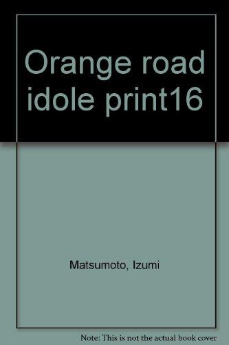 9782290052723: Les tribulations de Orange Road, Tome 16 : L'idole du printemps !