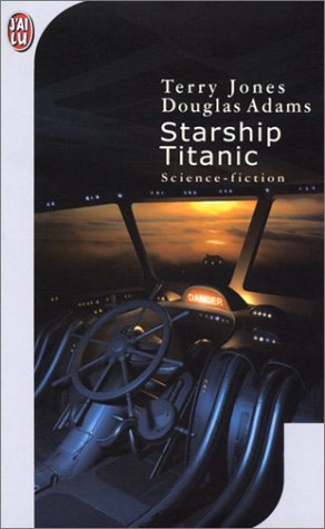 Starship Titanic (French Edition) (2290053651) by Douglas Adams; Terry Jones