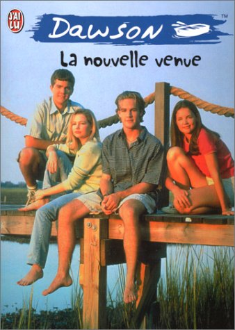 Dawson. 1, La nouvelle venue (2290053961) by Baker, Jennifer; Williamson, Kevin; Dawson's Creek (Emission de télévision)