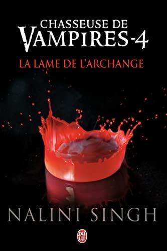 9782290055069: Chasseuse de vampires, tome 4 : La lame de l'archange