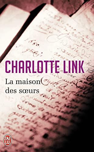 La maison des soeurs: Charlotte Link