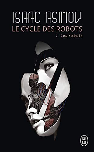 9782290055953: Le cycle des robots, Tome 1 : Les robots (J'ai lu)