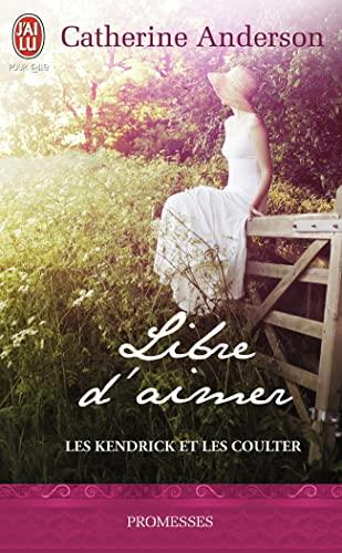 les kendrick et les coulter - 3 - libre d'aimer (nc): Moran Catherine Anderson Catherine