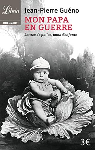 9782290056691: Mon papa en guerre 1914-1918 : Lettres de poilus, mots d'enfants