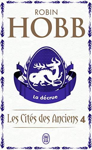 Les Cités des Anciens, Tome 4: La décrue (2290057118) by Robin Hobb