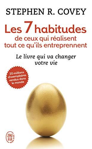 Les 7 Habitudes De Ceux Qui Realisent Tout Ce Qu'Ils Entreprennent: Stephen Covey