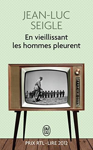 9782290058169: En Vieillissant Les Hommes Pleurent (Prix Rtl-lire 2012) (French Edition)