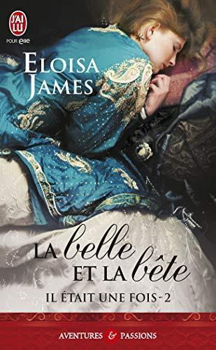 Il était une fois, tome 2 : la belle et la bête - James, Eloisa