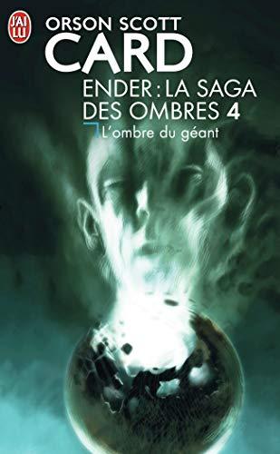 La saga des ombres, Tome 4 : L'ombre du géant - Card, Orson Scott