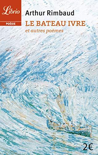 Le Bateau ivre et autres poèmes: Arthur Rimbaud