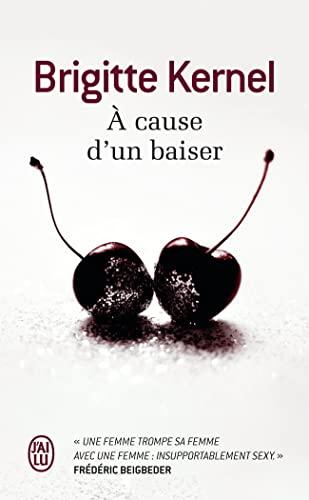 A cause d'un baiser: Brigitte Kernel