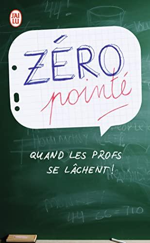 9782290059470: Zéro pointé : Quand les profs se lâchent !