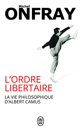 9782290059807: L'ordre libertaire: La vie philosophique d'Albert Camus