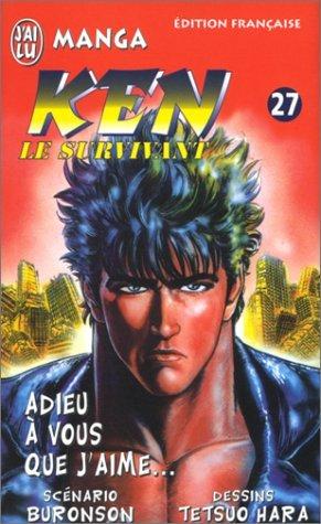 9782290060469: Ken le survivant, tome 27 : Adieu à vous que j'aime...