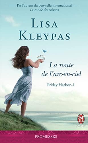 Friday harbor - t01 - la route de l'arc-en-ciel (J'ai lu promesses) - Kleypas, Lisa