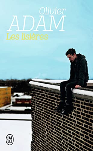 Les Lisieres (French Edition): Olivier Adam
