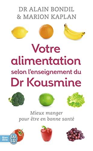 9782290069073: Votre alimentation selon l'enseignement du Dr Kousmine : 90 recettes santé (J'ai lu Bien-être)