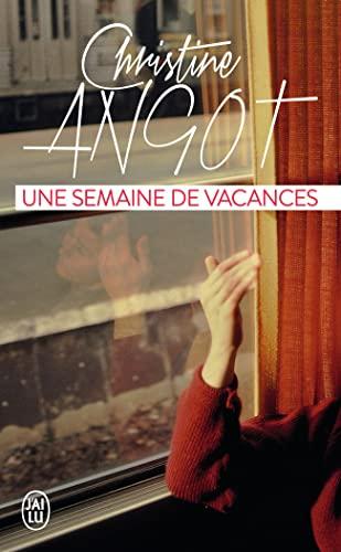 Une semaine de vacances: Christine Angot