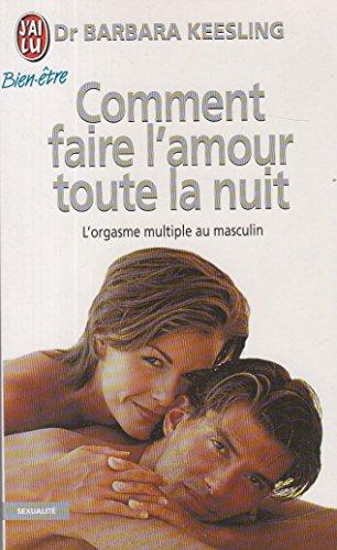 9782290071403: Comment faire l'amour toute la nuit : l'orgasme multiple au masculin
