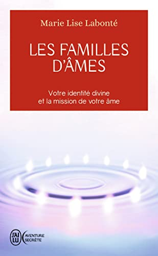 9782290071960: Les familles d'âmes : Selon les enseignements des Anges Xedah et de l'Archange Michaël (J'ai lu Aventure secrète)