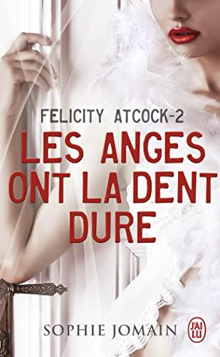 9782290072431: Felicity Atcock, Tome 2 : Les anges ont la dent dure