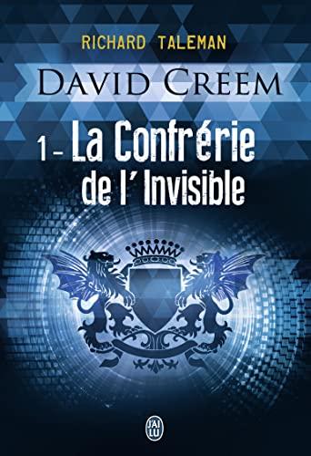 DAVID CREEM T.01 : LA CONFRÈRIE DE L'INVISIBLE: TALEMAN RICHARD