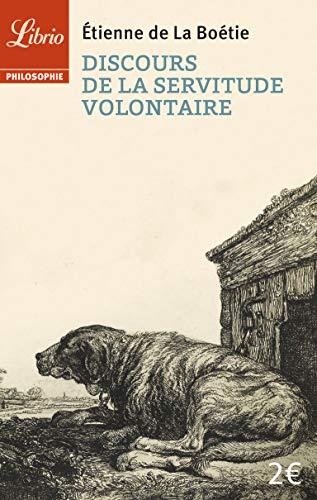 9782290075296: Discours de la servitude volontaire : Suivi de De la liberté des Anciens comparée à celle des Modernes et de Le Loup et le Chien
