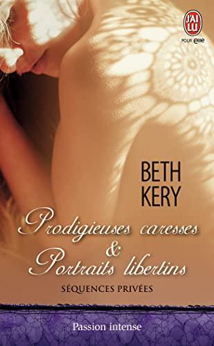 9782290077771: S�quences priv�es Tome 2 : Prodigieuses caresses & Portraits libertins