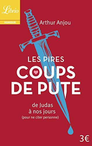 9782290078440: Les Pires Coups de pute : De Judas à nos jours (pour ne citer personne)