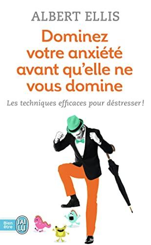 9782290080481: Dominez votre anxiété avant qu'elle ne vous domine: Les techniques efficaces pour déstresser !