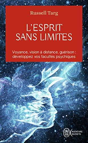 9782290086186: L'esprit sans limites : La physique des miracles : manuel de vision à distance et de transformation de la conscience (J'ai lu Aventure secrète)