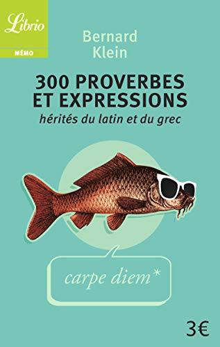 9782290088784: 300 Proverbes Et Expressions Herites Du Latin Et Du Grec (Librio Mémo)