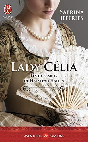 HUSSARDS DE HALSTEAD HALL T.05 : LADY CELIA: JEFFRIES SABRINA