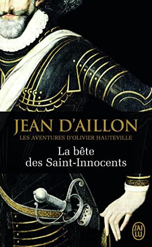 BÊTE DES SAINTS-INNOCENTS (LA): AILLON (D') JEAN