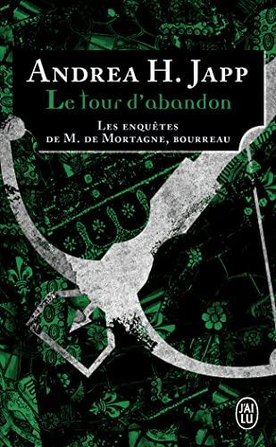 9782290095003: Les enquêtes de M. de Mortagne, bourreau, Tome 3 : Le tour d'abandon