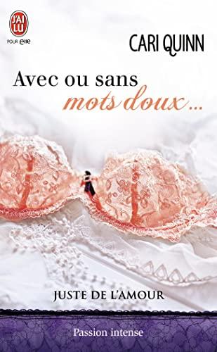 JUSTE DE L'AMOUR T.02 : AVEC OU SANS MOTS DOUX: QUINN CARI