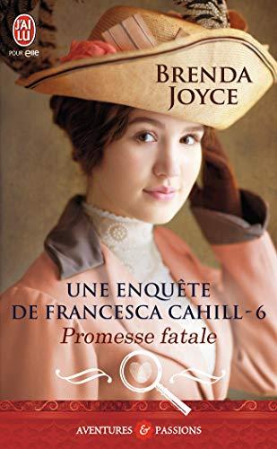 9782290099223: Une enqu�te de Francesca Cahill, Tome 6 : Promesse fatale