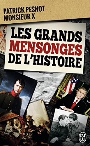 GRANDS MENSONGES DE L'HISTOIRE (LES): PESNOT PATRICK