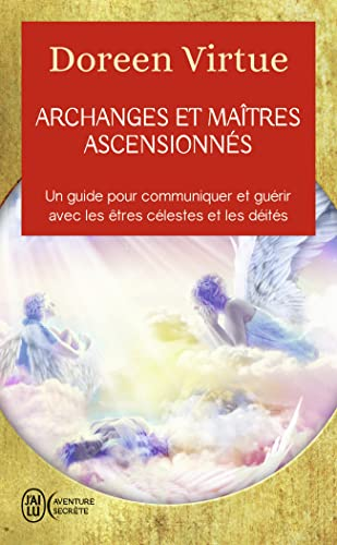 9782290103074: Archanges et maîtres ascensionnés : Un guide pour communiquer et guérir avec les être célestes et les déités