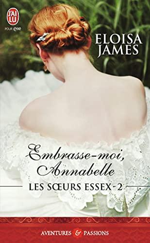 9782290103449: Les soeurs Essex, Tome 2 : Embrasse-moi, Annabelle (J'ai lu Aventures & Passions)