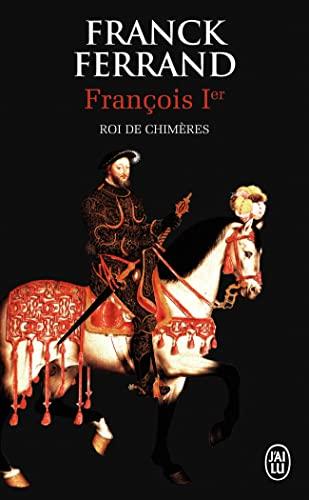 9782290104958: Francois 1er, Roi Des Chimeres (French Edition)