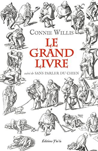 Le grand livre : Suivi de Sans parler du chien: Willis, Connie