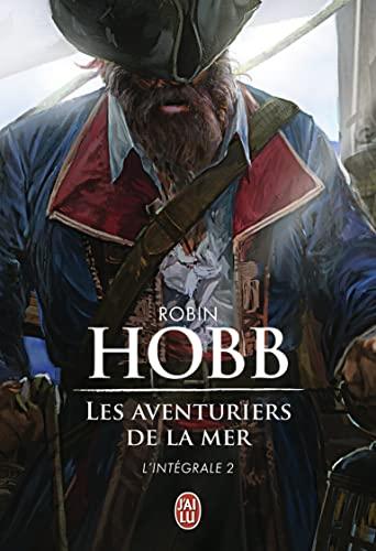 Les Aventuriers de la mer, L'intégrale Tome: Robin Hobb