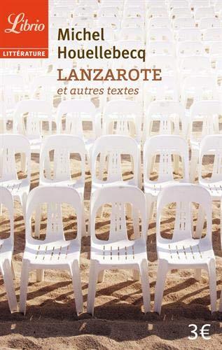 Lanzarote et autres textes: Houellebecq, Michel