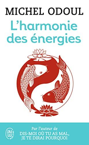 9782290110416: L'harmonie des énergies : Guide de la pratique taoïste et les fondements du Shiatsu (J'ai lu Bien-être)
