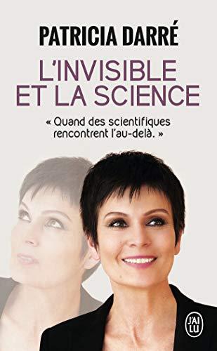 INVISIBLE ET LA SCIENCE (L'): DARRE PATRICIA